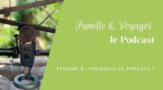 Épisode 0 - Présentation Famille & Voyages, le Podcast