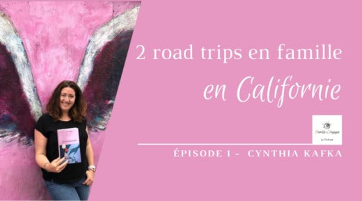 Episode 1 - road trips en Californie