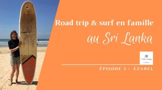 Épisode 3 - Ezabel, road trip et surf en famille au Sri Lanka