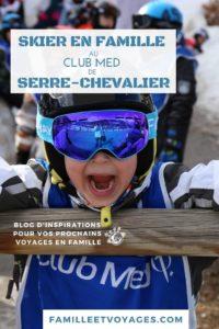 Skier en famille au Club Med de Serre Chevalier