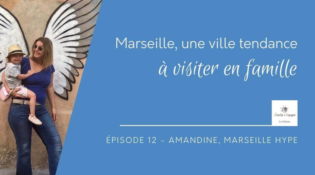 Marseille, une ville tendance à visiter en famille