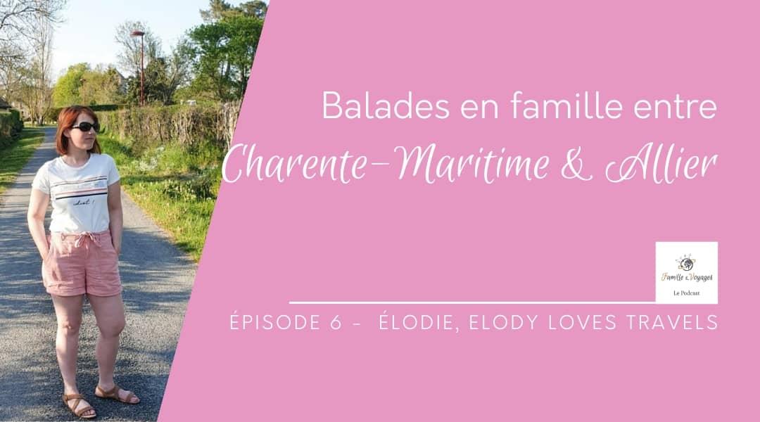 Épisode 6 - Balades entre Charente-Maritime et Allier