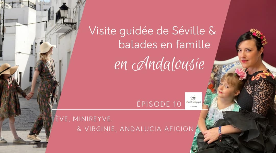 Visite guidée de Séville et balades en famille en Andalousie